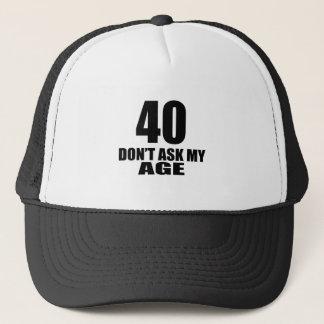 Boné 40 não peça meu design do aniversário da idade