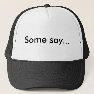 Boné Alguns dizem… Chapéu