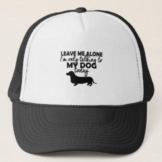 Boné deixe-me sozinho, mim estão falando a meu cão hoje