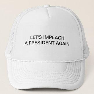 Boné Deixe-nos acusar um presidente Outra vez