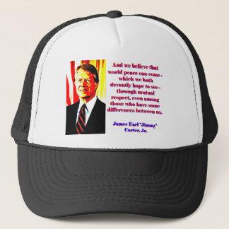 Boné E nós acreditamos essa paz de mundo - Jimmy Carter
