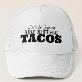 Boné Eu estou somente aqui porque Tacos