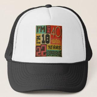 Boné Eu não sou 40 que eu sou 18 com 22 anos de