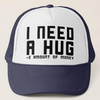 Boné Eu preciso um abraço - quantidade de dinheiro de e