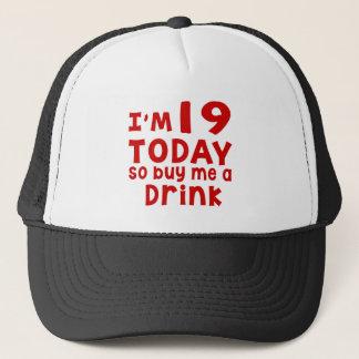 Boné Eu sou 19 hoje assim que compre-me uma bebida