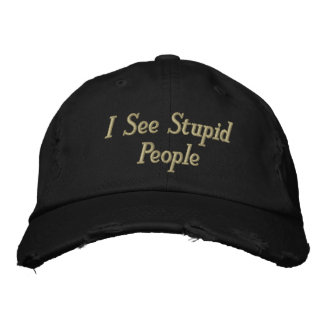 Boné Eu ver pessoas estúpidas