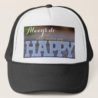 Boné Faça sempre o que lhe faz o chapéu feliz