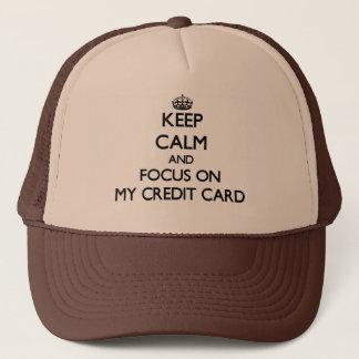 Boné Mantenha a calma e o foco em meu cartão de crédito