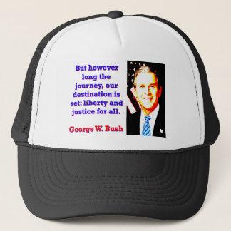 Boné Mas contudo por muito tempo a viagem - G W Bush