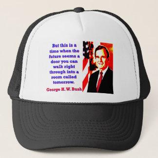 Boné Mas este é um momento - George H W Bush