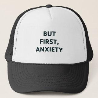 Boné Mas primeiramente, ansiedade
