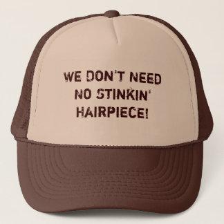 Boné Nós não precisamos nenhum Hairpiece de Stinkin!