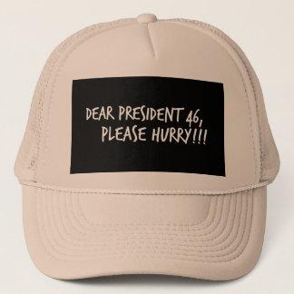 Boné O caro presidente 46, apressa-se por favor!!