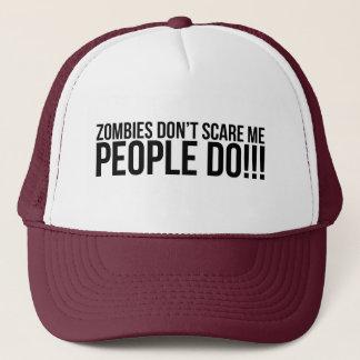 Boné Os zombis não fazem susto mim, pessoas fazem