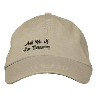 Boné Pergunte-me se eu estou sonhando o chapéu bordado