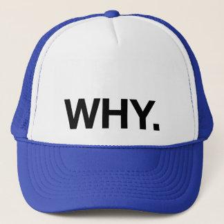 Boné PORQUE. chapéu do camionista do slogan do