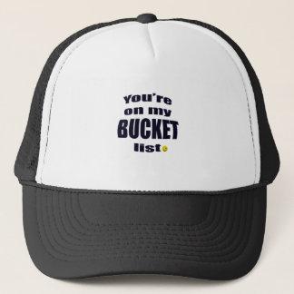 Boné você está em minha lista do balde