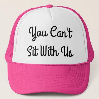 Boné Você não pode sentar connosco - o rosa do chapéu