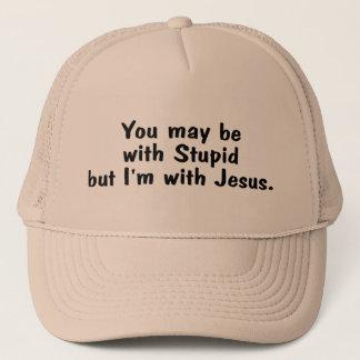 Boné Você pode ser com estúpido mas o Im com Jesus