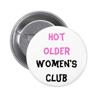 Botão quente do clube de mulheres mais idosas bóton redondo 5.08cm