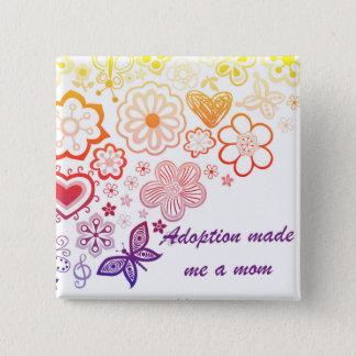 Bóton Quadrado 5.08cm A adopção fez-me uma mamã