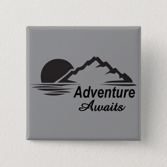 Bóton Quadrado 5.08cm A aventura espera o excelente da natureza fora
