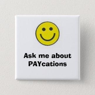 Bóton Quadrado 5.08cm a cara de sorriso, pergunta-me sobre PAYcations