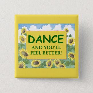 Bóton Quadrado 5.08cm A dança e você sentirão melhor