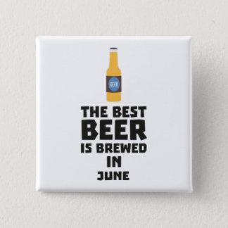 Bóton Quadrado 5.08cm A melhor cerveja é em junho Z1u77 fabricado