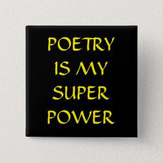Bóton Quadrado 5.08cm A poesia é meu botão do poder super