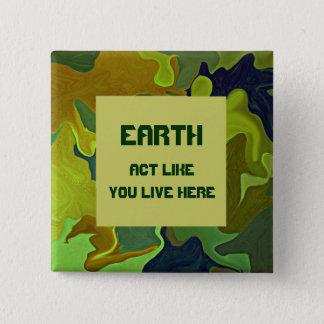 Bóton Quadrado 5.08cm A TERRA, ato como você vive aqui. Pin verde
