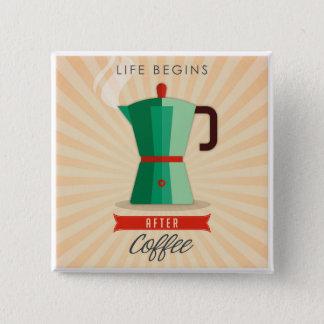 Bóton Quadrado 5.08cm A vida começa após o café
