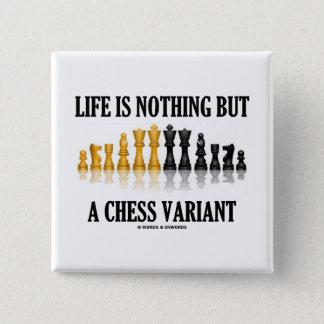 Bóton Quadrado 5.08cm A vida não é nada mas uma variação da xadrez (o