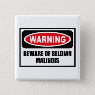 Bóton Quadrado 5.08cm Advertir BEWARE do botão BELGA de MALINOIS