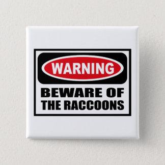 Bóton Quadrado 5.08cm Advertir BEWARE do botão dos GUAXININS