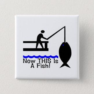 Bóton Quadrado 5.08cm Agora ESTE é um peixe