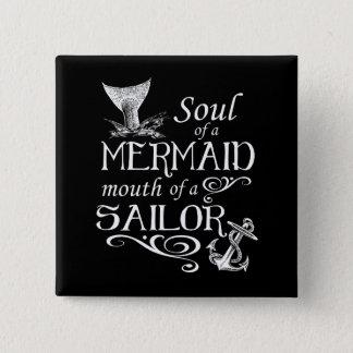 Bóton Quadrado 5.08cm Alma de uma sereia, boca de um marinheiro