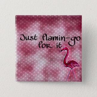 Bóton Quadrado 5.08cm Apenas flamingo para ele crachá inspirado
