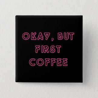 Bóton Quadrado 5.08cm Aprovação, mas primeiro café