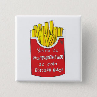 Bóton Quadrado 5.08cm Batatas fritas frias