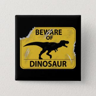 Bóton Quadrado 5.08cm Beware do dinossauro (danificado)