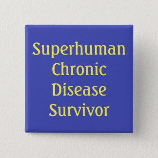 """Bóton Quadrado 5.08cm """"Botão do sobrevivente Superhuman da doença"""