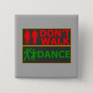 Bóton Quadrado 5.08cm Botão - não ande, para dançar