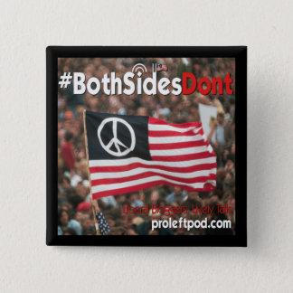 Bóton Quadrado 5.08cm Botão quadrado - #BothSidesDont