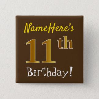 Bóton Quadrado 5.08cm Brown, aniversário do ouro do falso 11o, com nome