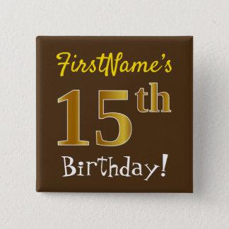 Bóton Quadrado 5.08cm Brown, aniversário do ouro do falso 15o, com nome