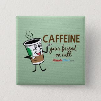 Bóton Quadrado 5.08cm Cafeína, seu amigo na chamada