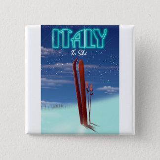 """Bóton Quadrado 5.08cm Cartaz do viagem do esqui do """"gelo"""" de Italia"""