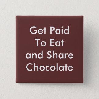 Bóton Quadrado 5.08cm Consiga pago comer e compartilhar do chocolate
