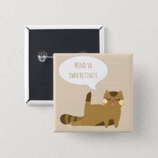 """Bóton Quadrado 5.08cm Da """"o ya mente possui gato do negócio"""""""